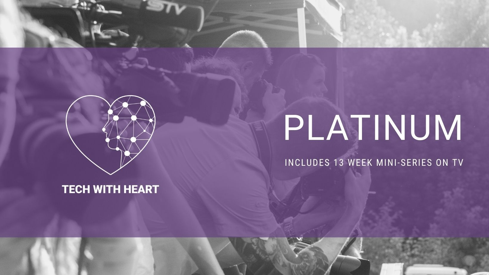 Platinum sponsorship comes with a 13 week mini series on TV